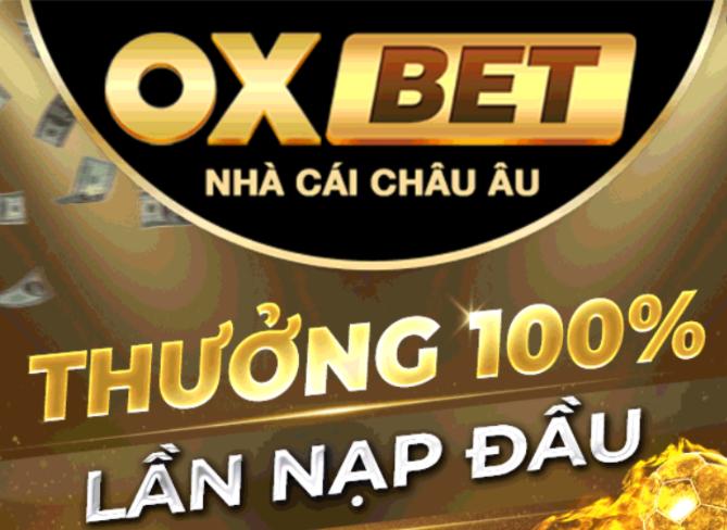 Oxbet – nhà cái Oxbet cá cược thể thao đẳng cấp số 1 châu Âu – Oxbet