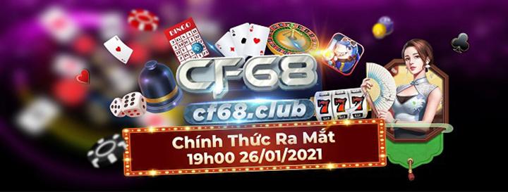 CF68 Club | Review cổng game đổi thưởng uy tín | Tải game CF68 Club