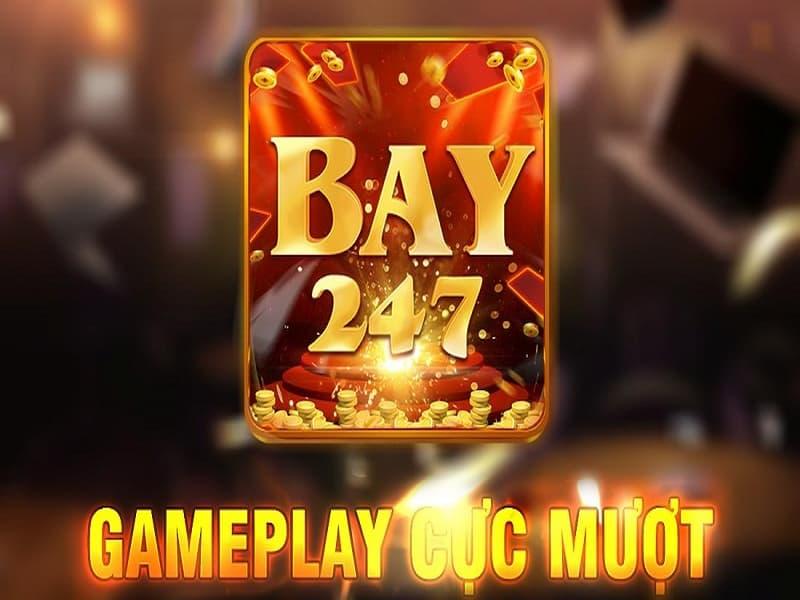 BAY 247- Giới thiệu siêu phẩm mới ra mắt đẳng cấp game bài BAY 247