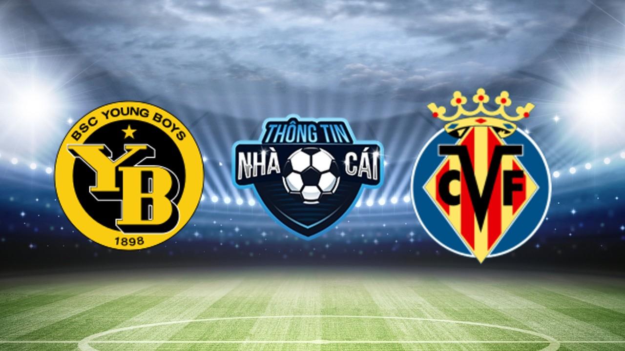 Soi Kèo nhà cái BSC Young Boys vs Villarreal, ngày 21/10/2021: Khách có 3 điểm
