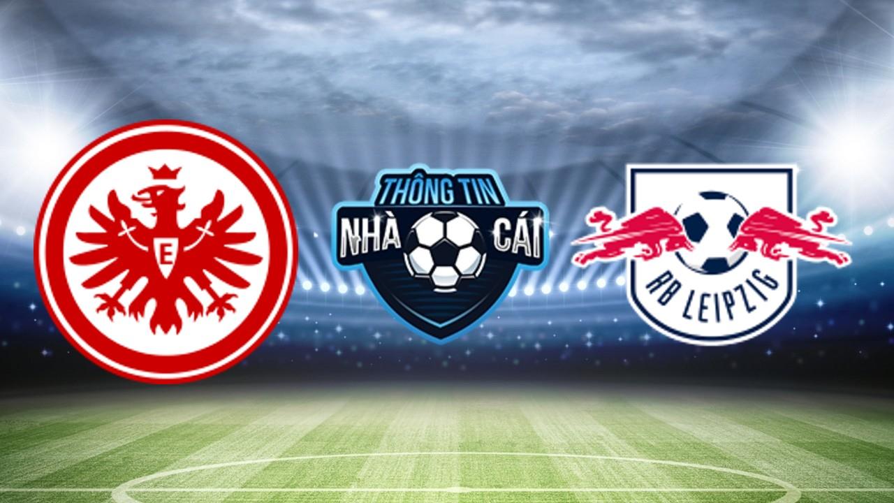 Soi Kèo nhà cái Eintracht Frankfurt vs RB Leipzig, ngày 30/10/2021: Giữ lại 3 điểm