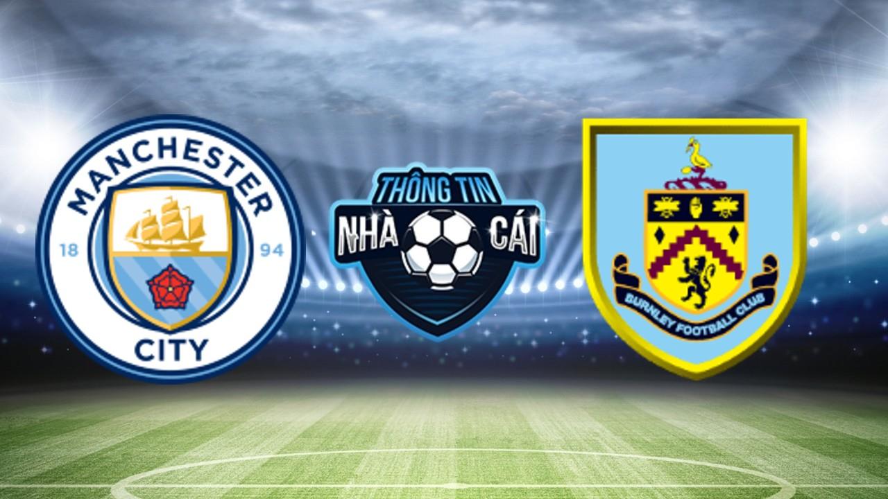 Soi Kèo nhà cái Manchester City vs Burnley, ngày 16/10/2021: Kết quả một chiều